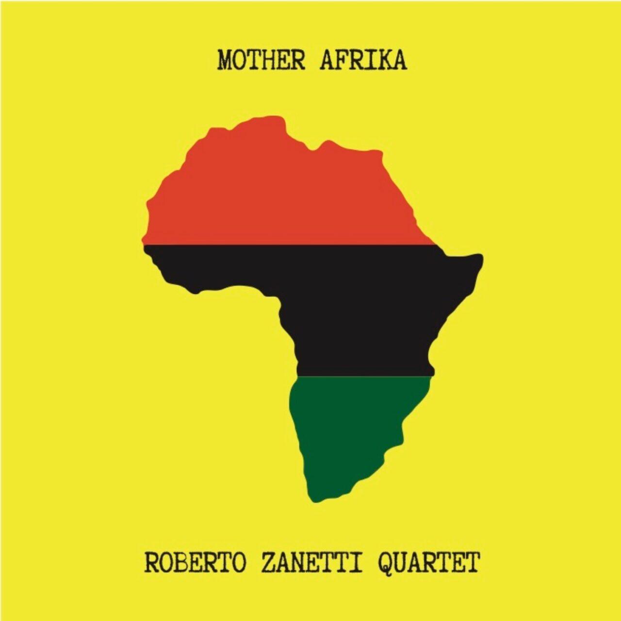 Mother Afrika: il nuovo album di Roberto Zanetti 4Tet - Le origini del  jazz, l'amore per l'Africa, un omaggio a figure femminili -  politicamentecorretto.com
